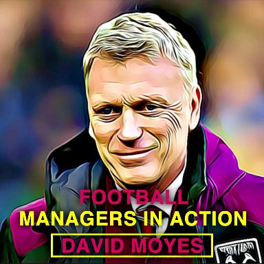 David Moyes in Action!!!