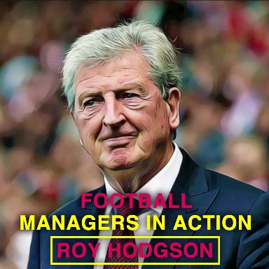 Roy Hodgson in Action!!!